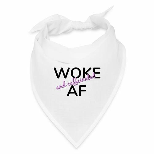 Woke & Caffeinated AF design - Bandana