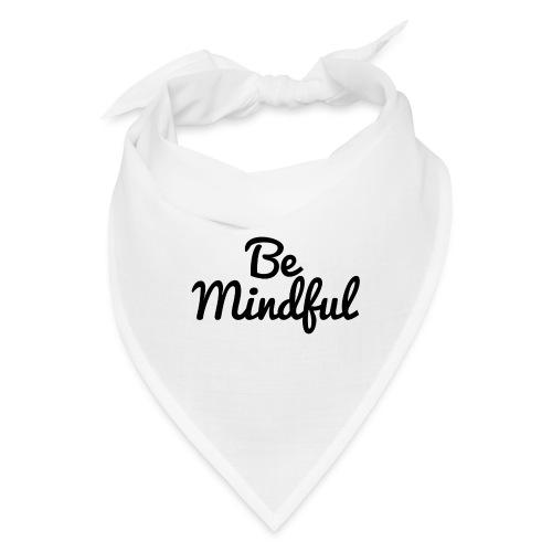 Be Mindful - Bandana