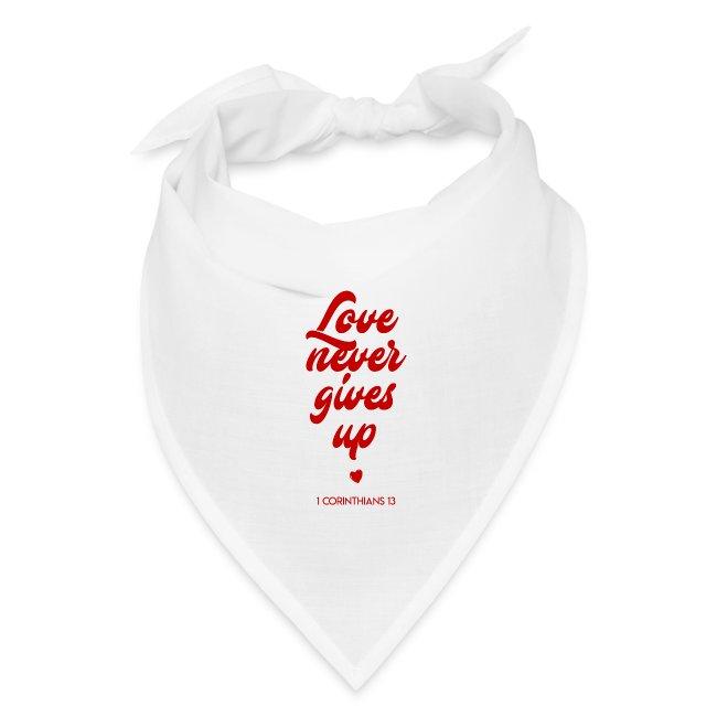 Love never gives up inspiring t-shirt message