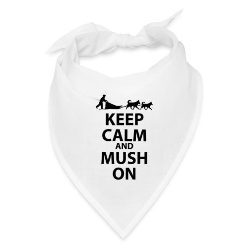 Keep Calm & MUSH On - Bandana