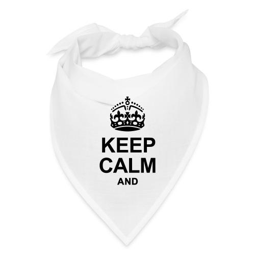 KEEP CALM AND... WRITE YOUR TEXT - Bandana