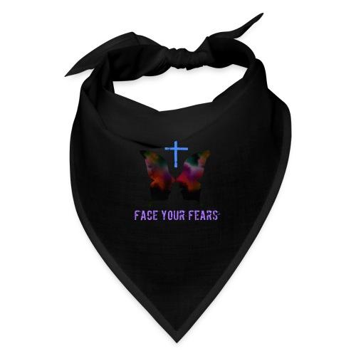 Face your fears - Bandana