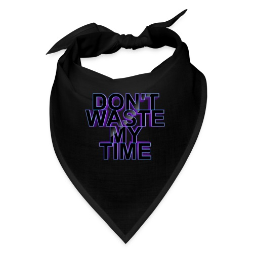 Don't waste my time 003 - Bandana