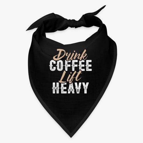 Drink Coffee Lift Heavy - Bandana