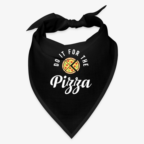 Do It For The Pizza - Bandana