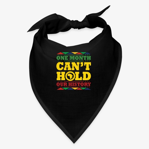One Month Can't Hold Us - Dashiki Pride - Bandana