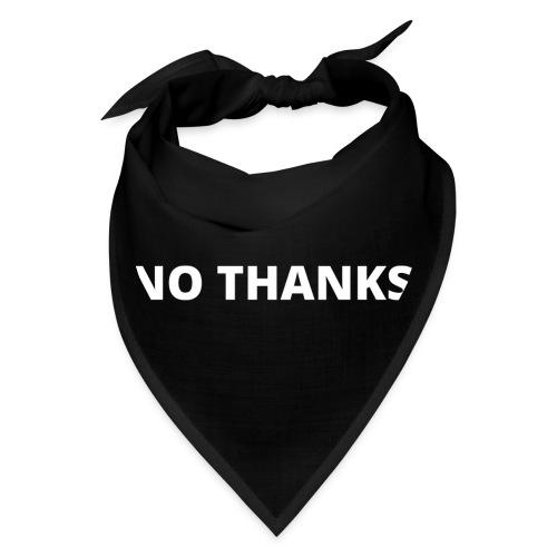 NO THANKS - Bandana