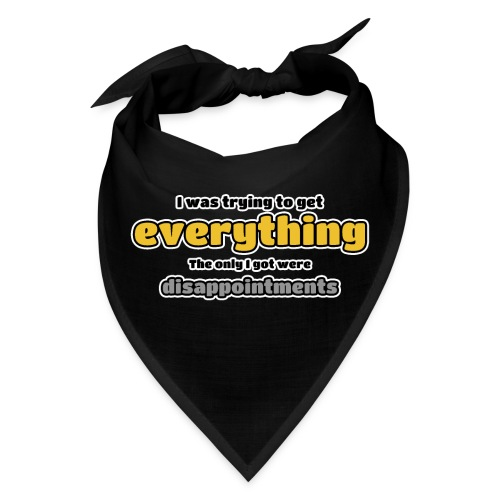 Trying to get everything - got disappointments - Bandana