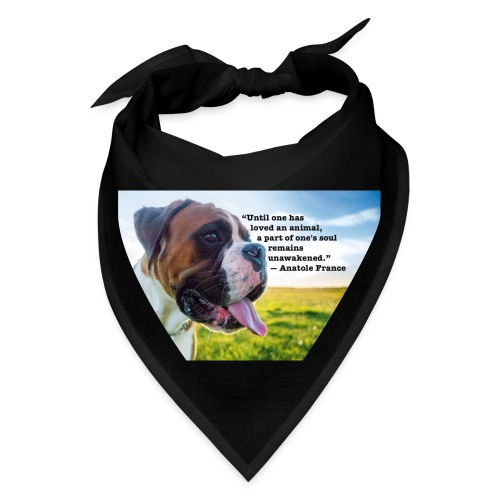 Until one has loved an animal - Bandana
