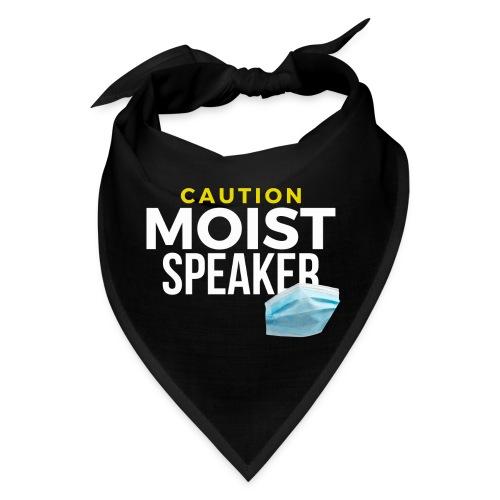 Moist Speaker - Bandana