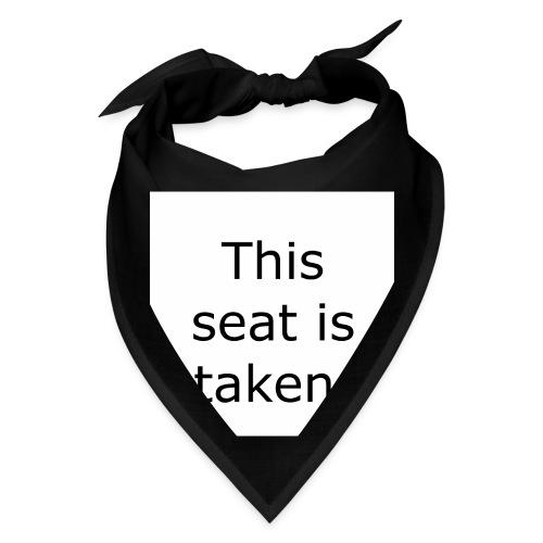 THIS SEAT IS TAKEN - Bandana