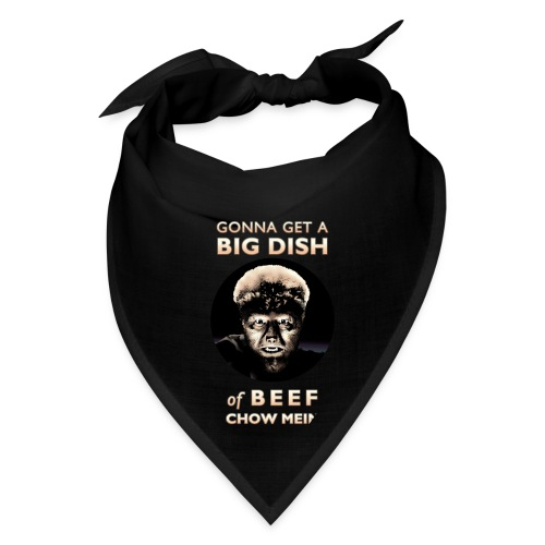 Gonna Get a Big Dish of Beef Chow Mein - Bandana