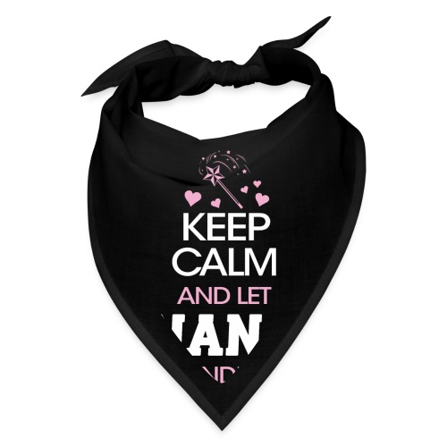 Keep Calm and let NANA handle it ! - Bandana