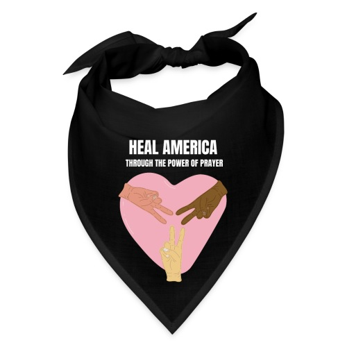 Heal America Through the Power of Prayer - Bandana
