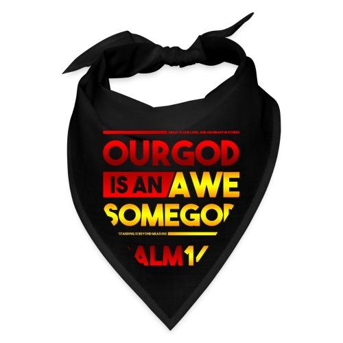Our God is an Awesome God - Bandana