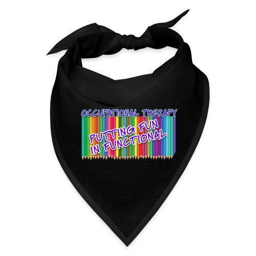 Occupational Therapy Putting the fun in functional - Bandana
