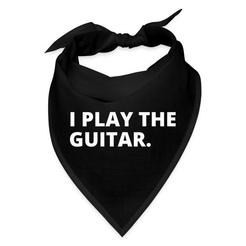 I PLAY THE GUITAR (white letters version) - Bandana