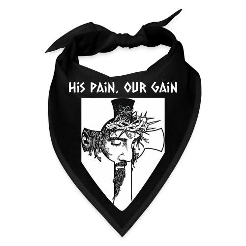 His Pain, Our Gain - Bandana