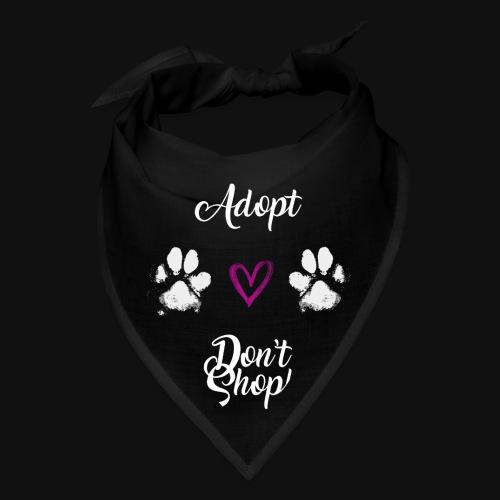 Adopt, don't shop! (white) - Bandana