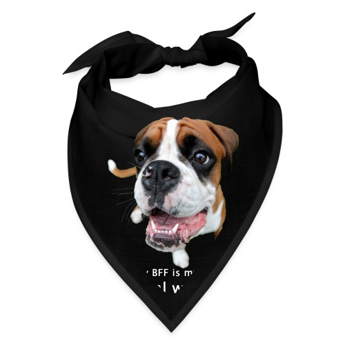 My BFF is my dog deal with it - Bandana