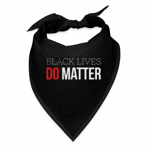 BLACK LIVES MATTER W&R - Bandana