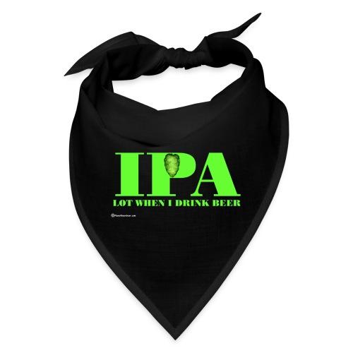 IPA Lot When I Drink Beer - Bandana