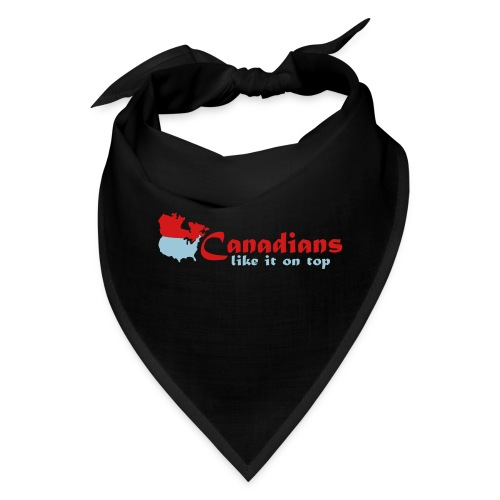 Canadians like it on top - Bandana