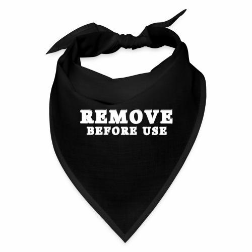 Remove Before Use for dark - Bandana