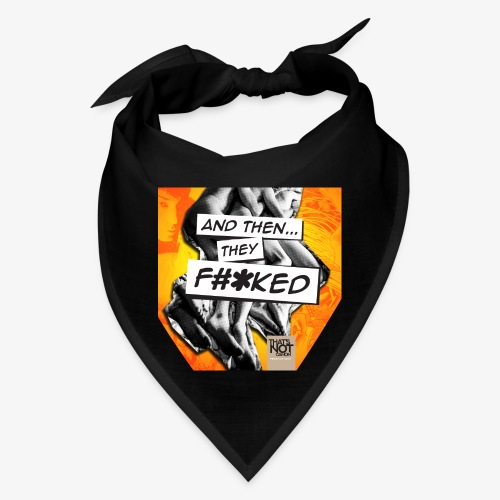 And Then They FKED Cover - Bandana