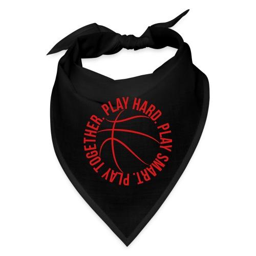 play smart play hard play together basketball team - Bandana