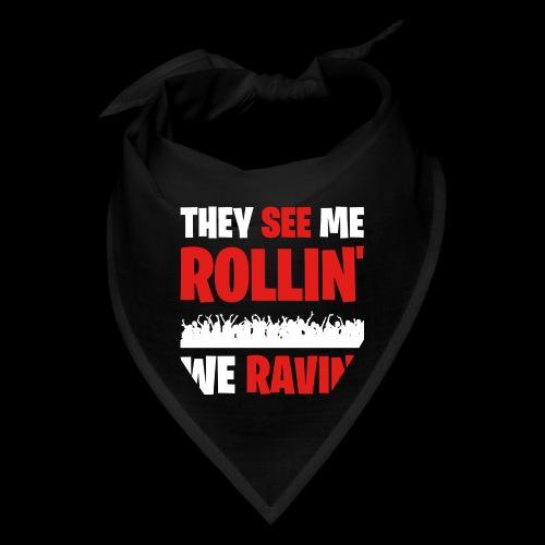Rollin' We Ravin' - Bandana