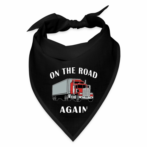 On the Road Again, Trucker Big Rig Semi 18 Wheeler - Bandana