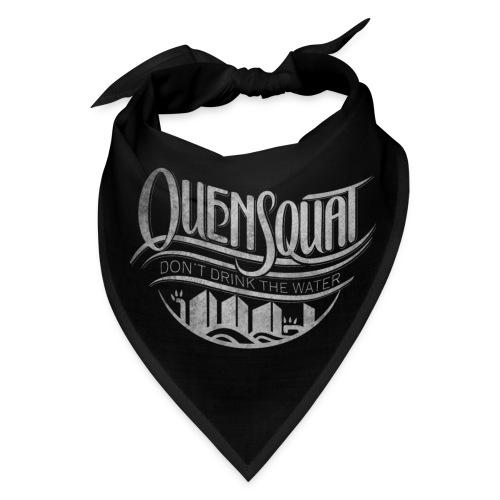 Quensquat | Don't Drink the Water - Bandana