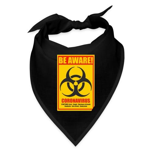 Be aware! Coronavirus biohazard warning sign - Bandana