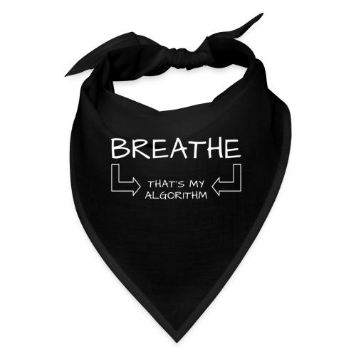 breathe - that's my algorithm - Bandana