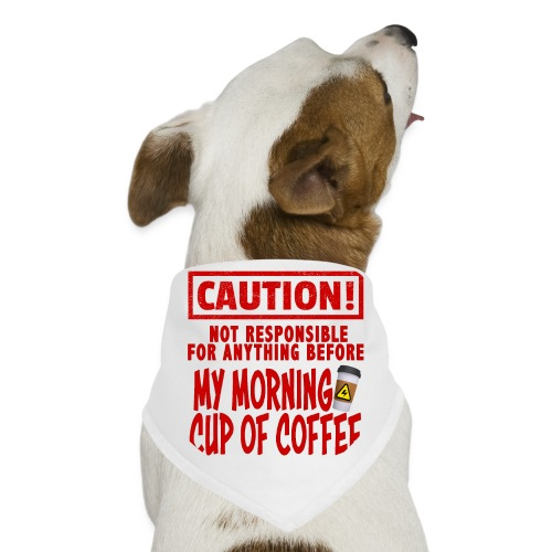 Not responsible for anything before my COFFEE - Dog Bandana