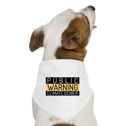 Public warning Climate Denier - Dog Bandana