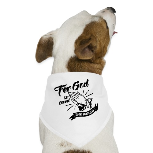 For God So Loved The World… - Alt. Design (Black) - Dog Bandana