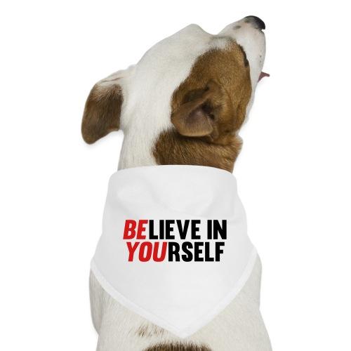 Believe in Yourself - Dog Bandana