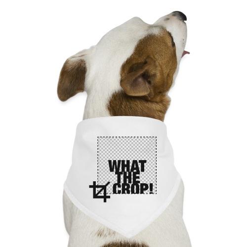 What the Crop! - Dog Bandana