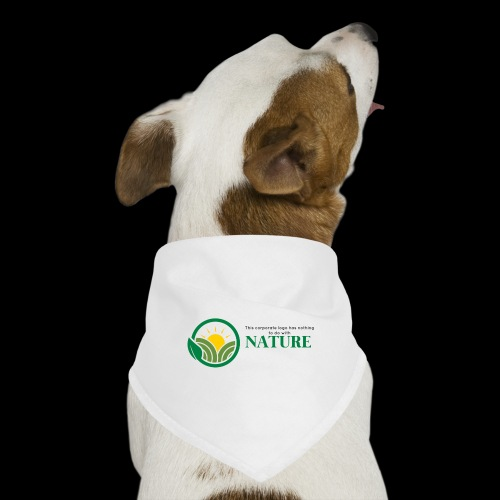 What is the NATURE of NATURE? It's MANUFACTURED! - Dog Bandana