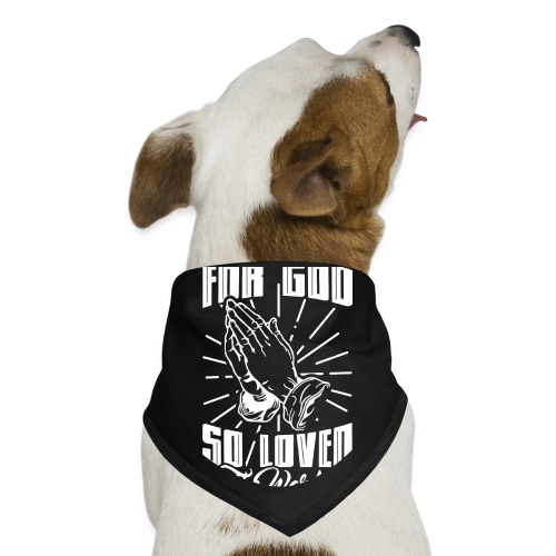For God So Loved The World… - Alt. Design (White) - Dog Bandana