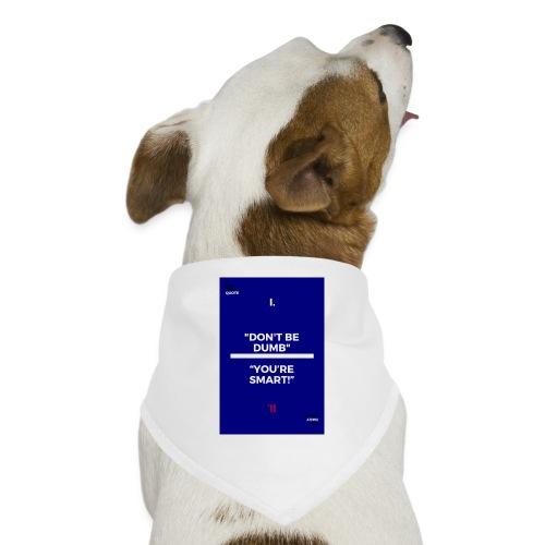-Don-t_be_dumb----You---re_smart---- - Dog Bandana
