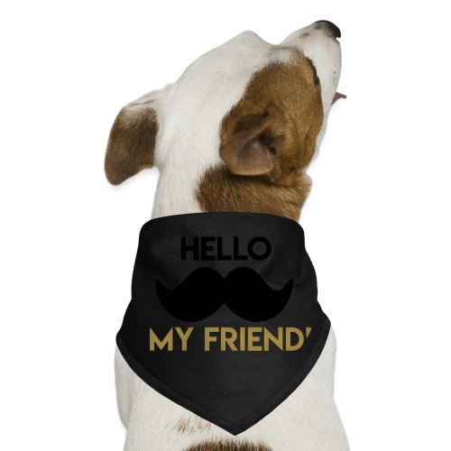 Hello my friend - Dog Bandana