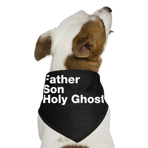 Father Son Holy Ghost - Dog Bandana
