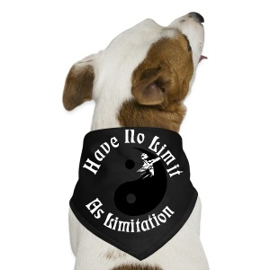Have No Limit As Limitation - Dog Bandana