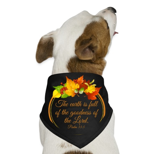 Psalm 33:5 - Dog Bandana
