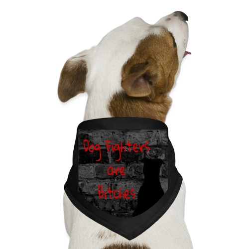 Dog Fighters are Bitches wall - Dog Bandana