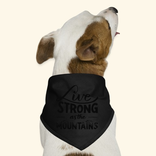 LIVE STRONG - Dog Bandana