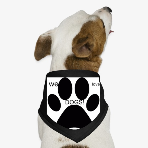 WE LOVE DOGS!!!!!!! - Dog Bandana